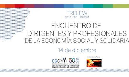 Se realizará un Encuentro de dirigentes y profesionales de la Economía Social y Solidaria en Trelew