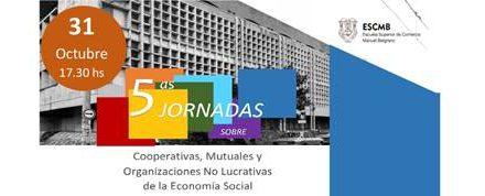 Se vienen las 5tas Jornadas sobre Cooperativas, Mutuales y Organizaciones No Lucrativas de la ESS